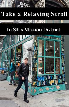Skip Pier 39 and take this relaxing stroll through San Francisco's Mission District. Eat yourself silly and have a ball.