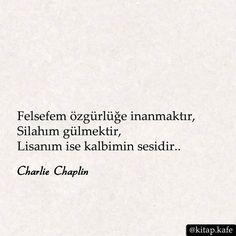 Felsefem özgürlüğe inanmaktır, Silahım gülmektir, Lisanım ise kalbimin sesidir.. - Charlie Chaplin #sözler #anlamlısözler #güzelsözler #manalısözler #özlüsözler #alıntı #alıntılar #alıntıdır #alıntısözler
