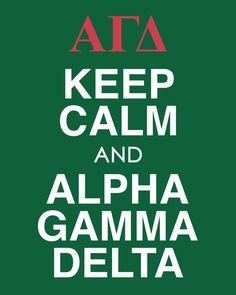 Keep calm and Alpha Gamma Delta