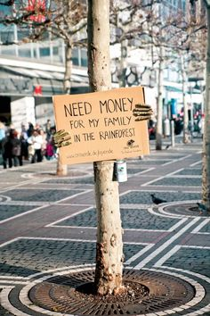 need money for my family in the rainforest. getting the message out there for a serious cause by using humour that works