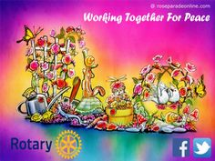 Rotary International Rose Parade 2016 Float – Working Together For Peace
