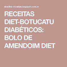 RECEITAS DIET-BOTUCATU DIABÉTICOS: BOLO DE AMENDOIM DIET