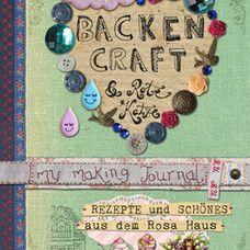 Buch* Backen, Craft & rote Katze. Rezepte und Schönes aus dem rosa Haus…