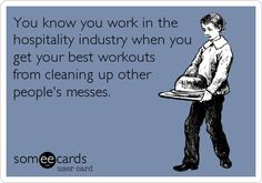 hospitality industry = unintended workouts