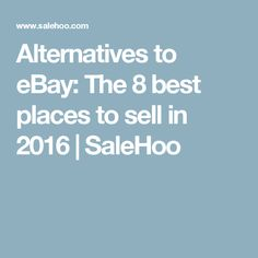 Alternatives to eBay: The 8 best places to sell in 2016 | SaleHoo