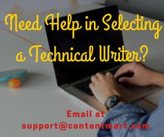 Need assistance in selecting a Technical #writer? Email Us at support@contentmart.com #contentmart