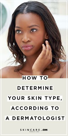Don't know what your skin type is? Don't fret. We tapped a dermatologist for a helpful guide to determining your skin type—so you can better care for your skin's needs—here!