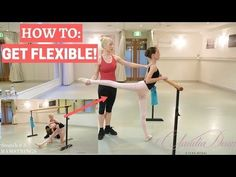 HOW TO GET FLEXIBLE! - YouTube