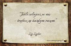 """""""Jeśli celujesz w nic, trafisz za każdym razem"""" – Zig Ziglar / więcej na www.zmianywzyciu.pl / cytaty po polsku"""