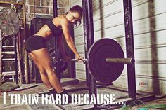 I train hard because I can, my body might say no sometimes but my mind has already said yes! I can and I will.