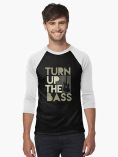 Turn up the bass - Music Inspired Man bass ball T shirt -