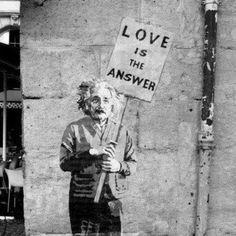 """LOVE IS THE ANSWER."" | stencil protester Einstein | street writers"