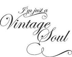 I Am a Vintage Soul Wall Art in Words Vinyl lettering Decals Vintage Soul, Vintage Glam, Vintage Girls, Vintage Heart, Vintage Quotes, Vintage Romance, Vintage Fashion, Girly Quotes, Life Quotes
