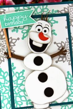 Olaf Birthday Card from The Stampin B www.TheStampinB.blogspot.com
