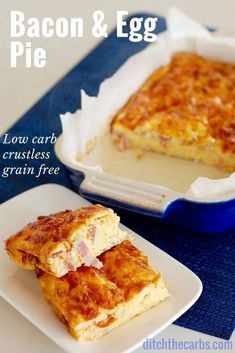 Check this out - easy recipe for crustless bacon and egg pie. Low-carb, keto, that's grain free and gluten free. Fabulous for lunches and snacks. | ditchthecarbs.com via @ditchthecarbs