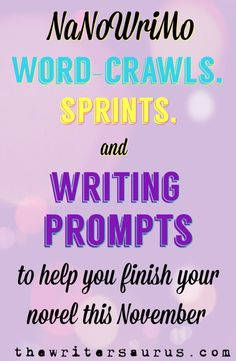 NaNoWriMo Word Crawls, Sprints, and Writing Prompts to help you finish your novel this November. #writingtips #NaNoWriMo