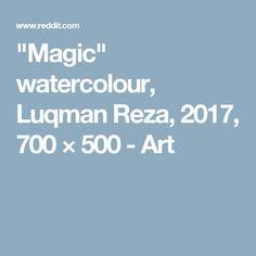 """Magic"" watercolour, Luqman Reza, 2017, 700 × 500 - Art"