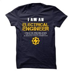 I am an Electrical Engineer - Limited tshirt - #printed t shirts #green hoodie. I WANT THIS => https://www.sunfrog.com/Funny/I-am-an-Electrical-Engineer--Limited-tshirt.html?60505