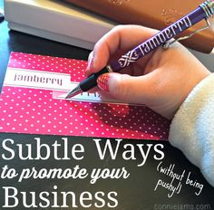 basically, get/use/wear products that have your company name on them. leave little gifts for people (like pens!)