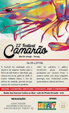 22º Festival do Camarão na Ilha do Araújo, em Paraty No próximo fim de semana, de 5 a 7 de junho, acontece em Paraty o 22º Festival do Camarão, na Ilha do Araújo. O festival comemora o fim do defeso do camarão, período em que é proibida a pesca do crustáceo na região, e foi idealizado para angariar fundos para a Festa de São Pedro e São Paulo, que acontece em 4 e 5 de julho, também na ilha.  Além da culinária feita pela própria comunidade como casadinhos, empanado, à paulista, bobó e…