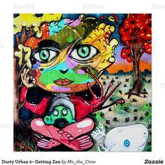 Durty Urban 2~ Getting Zen Poster