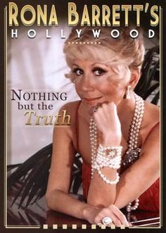 Rona Barrett's Hollywood, Nothing But The Truth