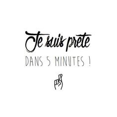 I'm ready in 5 minutes :) Love Me Quotes, Some Quotes, Words Quotes, Sayings, Citation Style, Quote Citation, French Words, French Quotes, Favorite Quotes