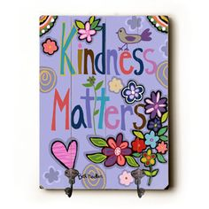 Cute for a child's room or bathroom, this Kindness Matters sign by Artist Beth Nadler will help keep them organized.