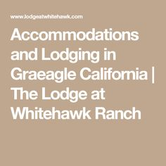 Accommodations and Lodging in Graeagle California | The Lodge at Whitehawk Ranch