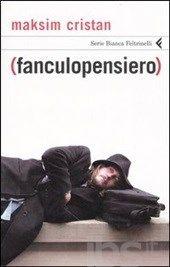 (Fanculopensiero) - Cristan Maksim - Libro - Feltrinelli - Serie bianca - IBS