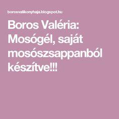 Boros Valéria: Mosógél, saját mosószsappanból készítve!!!