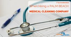 Hiring the right Palm Beach Medical Cleaning Company is not easy but here are 3 things to consider when hiring a Medical Cleaning Company in Palm Beach.