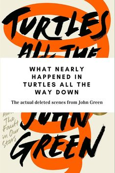 Turtles All The Way Down by John Green was nearly more of a detective novel. Read about two deleted scenes from the first draft. Ya Books, Great Books, Books To Read, Hazel And Augustus, Fault In The Stars, John Green Books, Find A Book, Books For Teens, All The Way Down