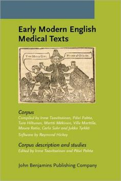 Early modern English medical texts : corpus description and studies / edited by Irma Taavitsainen, Päivi Pahta - Amsterdam ; Philadelphia : John Benjamins, cop. 2010 + 1 disco compacto (12 cm)