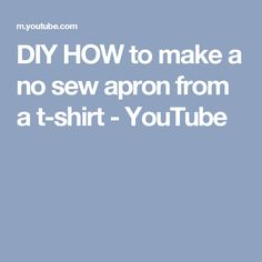 DIY HOW to make a no sew apron from a t-shirt - YouTube