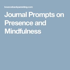 Journal Prompts on Presence and Mindfulness