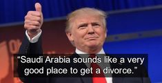 In 2008 Trump praised Sharia law because men have an advantage over women. >>> In a failed syndicated radio commentary, Trump praised Sharia law for giving men control of the divorce process.  Audio is linked in the story.