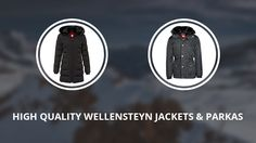 8 High Quality Wellensteyn Jackets and Parkas for this Winter