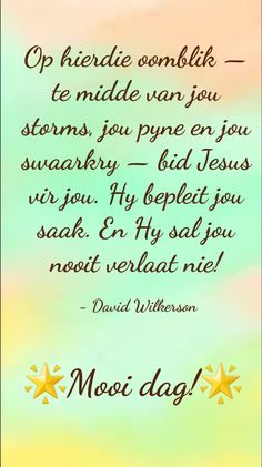 #mooidag #Jesussaljounooitverlaat Goeie More, Afrikaans Quotes, Good Morning Wishes, My Land, Godly Woman, Uplifting Quotes, Poems, Blessed, Bible