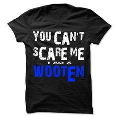 You Cant Scare Me ... I Am An WOOTEN Cool Shirt ! - #graduation gift #husband gift. BUY IT => https://www.sunfrog.com/Zombies/You-Cant-Scare-Me-I-Am-An-WOOTEN-Cool-Shirt-.html?68278