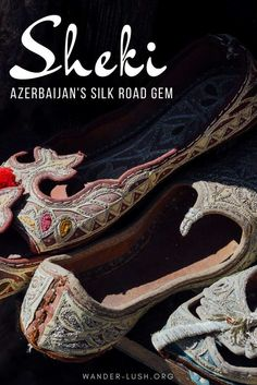 Where to go, stay, eat, shop in Sheki, Azerbaijan.