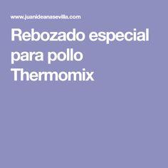 Rebozado especial para pollo Thermomix