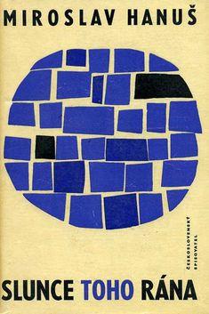 1966, Miroslav Hanuš, Slunce toho rána by Will on Flickr.