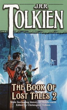 J.R.R. Tolkien - The Book of Lost Tales, Part Two (The History of Middle-Earth, #2)
