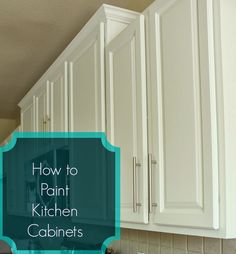 Painting Kitchen Cabinets: A How to Guide  *** Great paint and hardware suggestions. USE!!