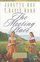 The Meeting Place, Song of Acadia Book 1 by Janette Oke (one of my favorite series)