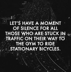"Classic. So many people are in this situation. Taking a car to go ""workout"" when they should must walk out the door or into the basement and do it."