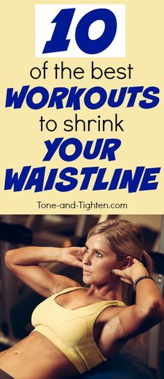 10 of the best workouts guaranteed to shrink your waistline! From Tone-and-Tighten.com