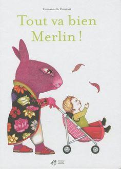 Tout va bien Merlin ! de Emmanuelle Houdart