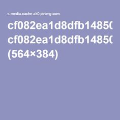 cf082ea1d8dfb148506573c8b277a82c.jpg (564×384)